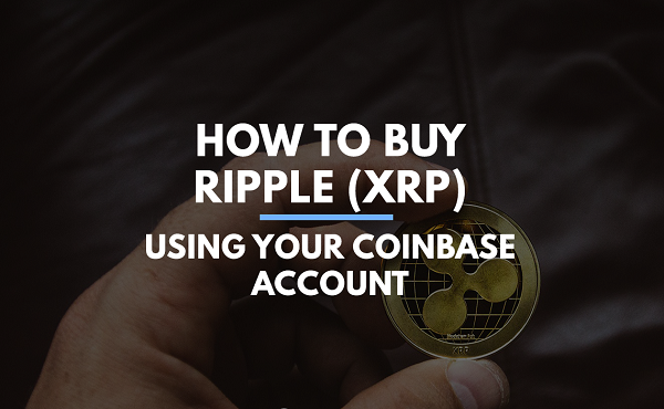 how-to-buy-ripple-with-coinbase