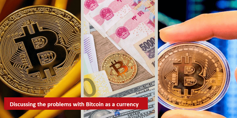 problems with Bitcoin as a currency